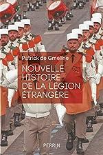 Nouvelle histoire de la Légion étrangère de Patrick de Gmeline