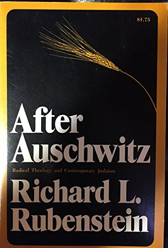 After Auschwitz: Radical Theology and Contemporary Judaism by Richard L. Rubenstein (1966-06-01)