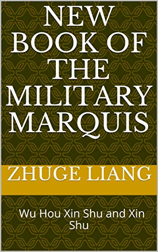 New Book of The Military Marquis: 武侯新书 心书 Wu Hou Xin Shu and Xin Shu (Ancient Chinese Military and Political Science 2) (English Edition) China Marquis