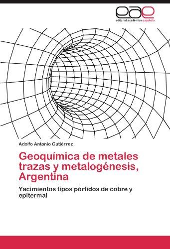 Geoquimica Metales Trazas Metalogenesis,