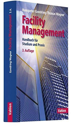 Facility Management: Handbuch für Studium und Praxis