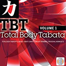 Total Body Tabata, Vol. 1 - 8 Intervals of 20 Sec Work/10 Sec Rest. Vocal and Whistle Cue Between Intervals. No Timer Needed.