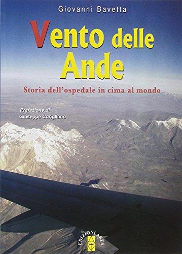 Vento delle Ande. Storia dell'ospedale in cima al mondo