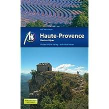 Haute-Provence / Hautes-Alpes: Reisehandbuch mit vielen praktischen Tipps.