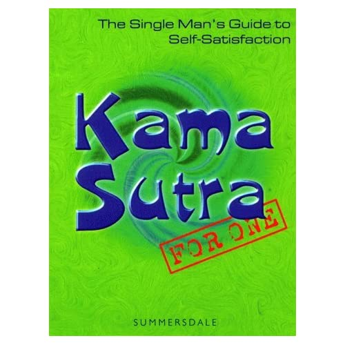 Kama Sutra for One: The Single Man's Guide to Self-satisfaction by Richard O'Nan (1999-11-05)