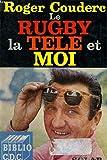 Le Rugby, la télé et moi