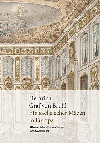 heinrich-graf-von-bruhl-ein-sachsischer-mazen-in-europa-akten-der-internationalen-tagung-zum-250-tod