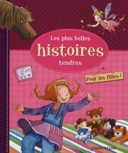 Les plus belles histoires tendres Pour les filles!