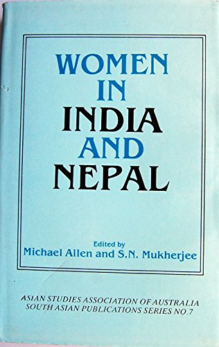 Women In India And Nepal by Michael Allen (Ed. ), S.N. Mukherjee (S/n Limited Ed)