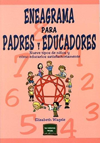 Eneagrama para padres y educadores (Herramientas) por Elizabeth Wagele