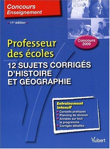 12 sujets corrigs d'histoire et gographie : Professeur des coles concours 2009