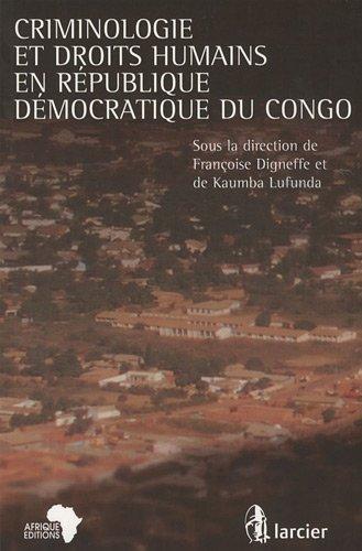 CRIMINOLOGIE ET DROITS HUMAINS EN REPUBLIQUE DEMOCRATIQUE DU CONGO