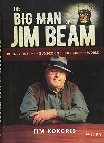 The Big Man of Jim Beam: Booker Noe and the Number-One Bourbon in the World World-beam