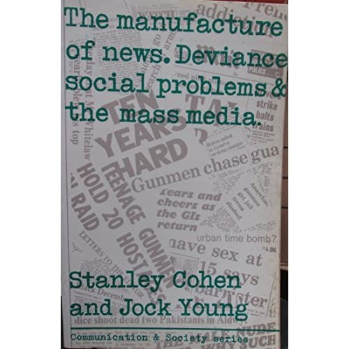 The manufacture of news;: Social problems, deviance and the mass media (Communication and society) by Stanley Cohen (1973-07-30)
