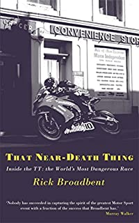 That Near Death Thing: Inside the TT- The World's Most Dangerous Race (1409143406) | Amazon price tracker / tracking, Amazon price history charts, Amazon price watches, Amazon price drop alerts