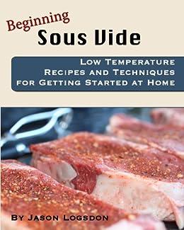 Beginning Sous Vide (English Edition) par [Logsdon, Jason]