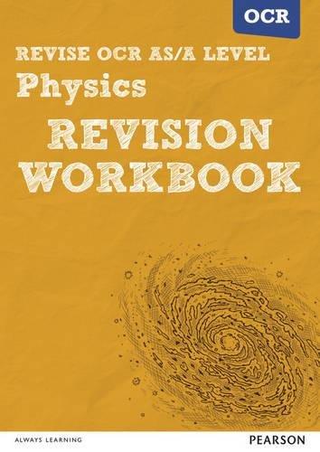 Revise OCR AS/A level physics revision workbook. Per le Scuole superiori
