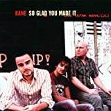 Songtexte von Kane - So Glad You Made It