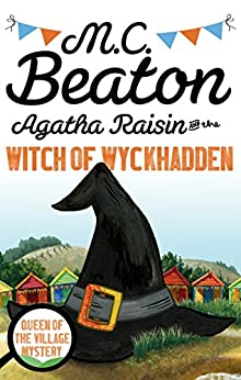 Agatha Raisin and the Witch of Wyckhadden by [Beaton, M.C.]