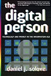 The Digital Person: Technology and Privacy in the Information Age by Daniel J Solove (2006-09-01)