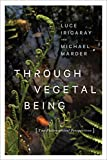 Through Vegetal Being – Two Philosophical Perspectives (Critical Life Studies)