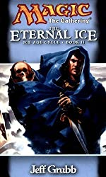 Magic the Gathering: The Eternal Ice by Jeff Grubb (2000-05-01)