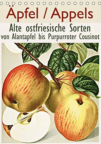 Äpfel/Appels. Alte ostfriesiache Sorten (Tischkalender 2019 DIN A5 hoch): Von Alantapfel bis Purpurroter Cousinot (Monatskalender, 14 Seiten ) (CALVENDO Natur)