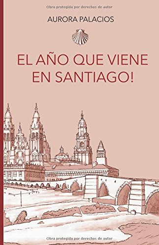 Descargar Libro El año que viene en Santiago! de Aurora Palacios