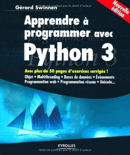 Apprendre  programmer avec Python 3 : Avec plus de 50 pages de corigs d'exercices !