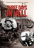 Three Days in Hell: 7-9 Juin 1944