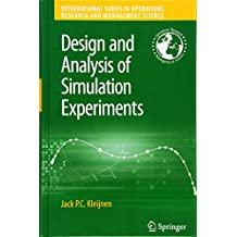 Design and Analysis of Simulation Experiments (International Series in Operations Research & Management Science)