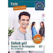 Einfach gut! Deutsch für die Integration A1.1: Kurs- und Arbeitsbuch