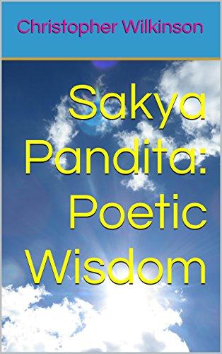 Sakya Pandita: Poetic Wisdom: Translations by Christopher Wilkinson (Sakya Kongma Series) (English Edition)