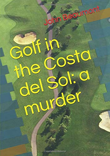 Golf in the Costa del Sol: a murder (Chief Superintendent Bernard Johns, Band 4) -