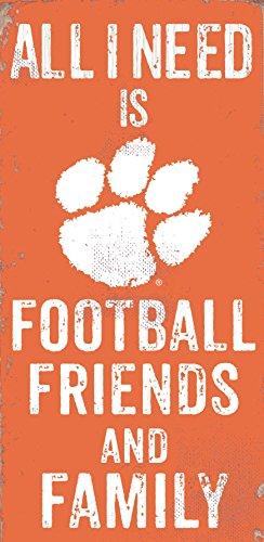 NCAA Clemson Tigers 15,2x 30,5cm All I Need is Fußball, Freunde und Familie Holz Schild -