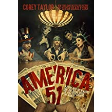 "America 51: A Probe into the Realities That Are Hiding Inside ""The Greatest Country in the World"" (English Edition)"