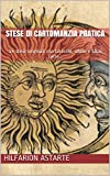 STESE DI CARTOMANZIA PRATICA: 14 stese originali con tarocchi, sibille e altre carte... (Italian Edition)