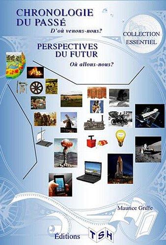 Chronologie du passé, perspectives du futur : D'où venons-nous ? Où allons-nous ?