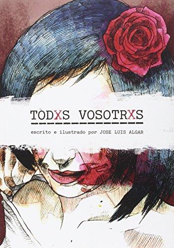 TODXS VOSOTRXOS por JOSE LUIS ALGAR