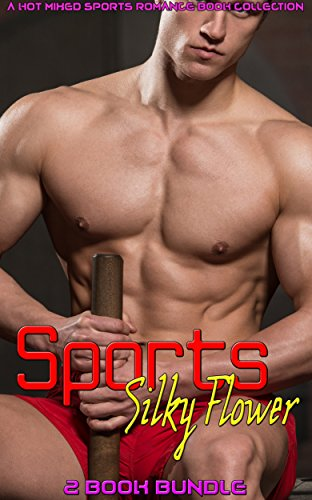 sports-silky-flower-a-hot-mixed-sports-romance-book-collection-english-edition