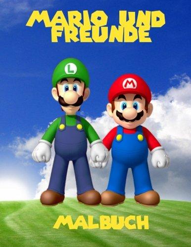 Mario und Freunde Malbuch: ein grobes Malbuch fUr Kinder 40 Seiten Spab (Freunde Malbuch)