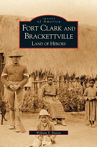 Fort Clark and Brackettville: Land of Heroes (Scout Legion)