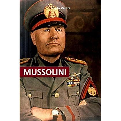 P. Valera. Mussolini: Dal Giornalismo A Capo Di Stato. Gli Articoli, I Proclami, Gli Interventi Alla Camera, Gli Avvenimenti Che Condussero Alla Nascita ... E L'Ascesa Al Potere. (Rli Classici)