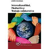 Interculturalidad, mediación y trabajo colaborativo (Sociocultural nº 61) (Spanish Edition)