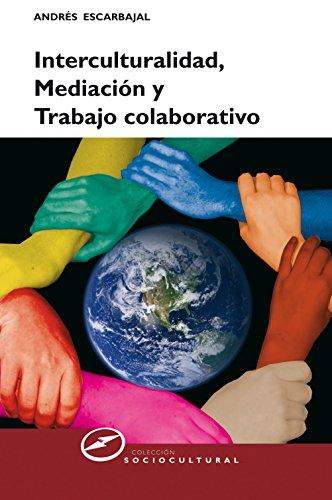 Interculturalidad, mediación y trabajo colaborativo (Sociocultural nº 61) por Andrés Escarbajal Frutos