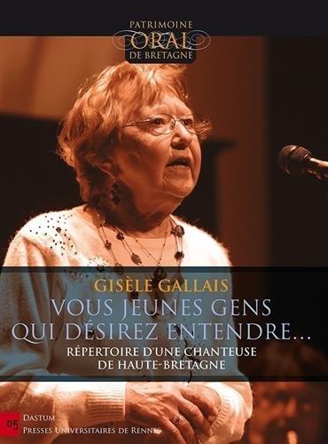Vous, jeunes gens, qui désirez entendre... : Répertoire d'une chanteuse de Haute-Bretagne (1DVD)