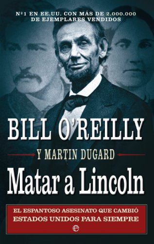 Descargar Libro Matar a Lincoln (Historia) de Bill O'Reilly