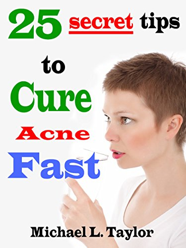 Pdf Acne 25 Secret Tips To Cure Acne Fast Full Online By Michael L Taylor Rthf8988ujfjfs