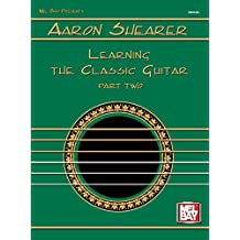 Learning the Classic Guitar Part Two (English Edition)