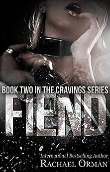 Fiend (An Erotic BDSM Romance Novel) (Cravings Book 2) by [Orman, Rachael]
